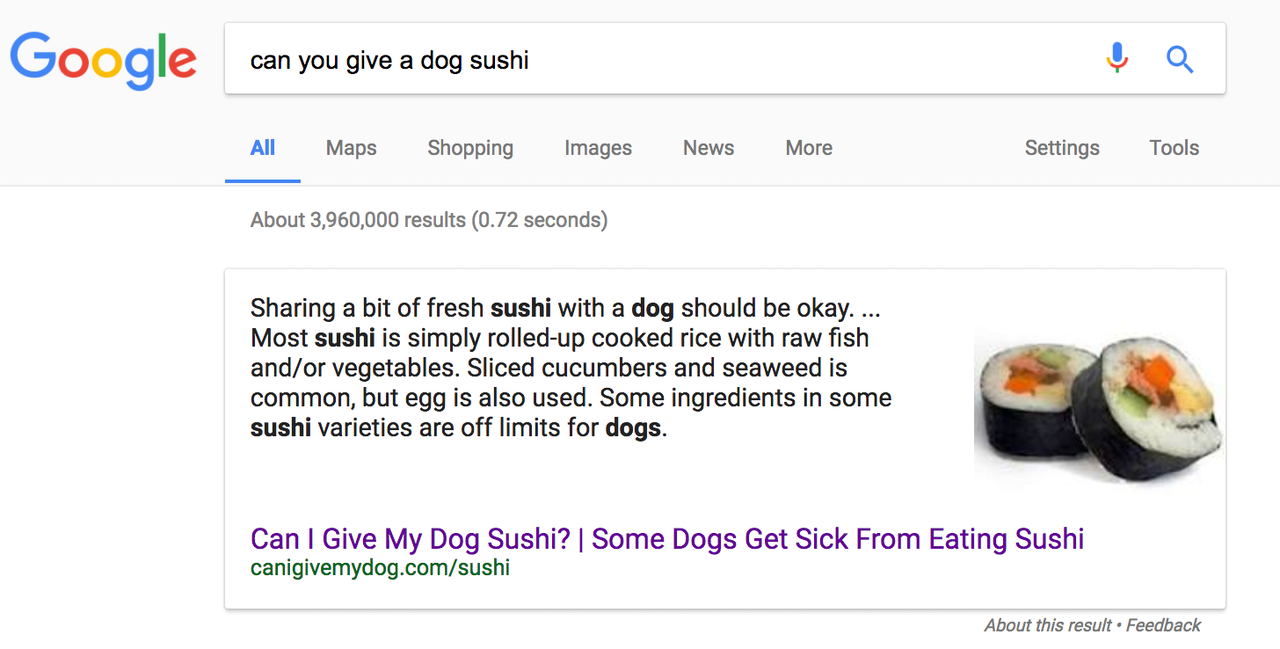 "Searching ""can you give a dog sushi"" returned a Featured Snippet on April 17, 2017."